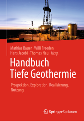Handbuch Tiefe Geothermie - Prospektion, Exploration, Realisierung, Nutzung